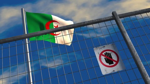 3D animation of an Algerian flag waving on a flagpole with a security fence and keep out sign in the foreground; depicting barriers to trade and immigration.