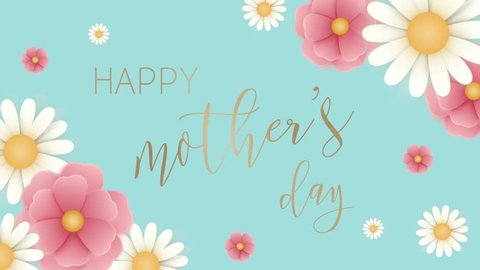 Happy mother's day congratulation greeting. Motion template with  paper flowers. Animated cartoon daisy on mint blue background. Handwritten lettering animation
