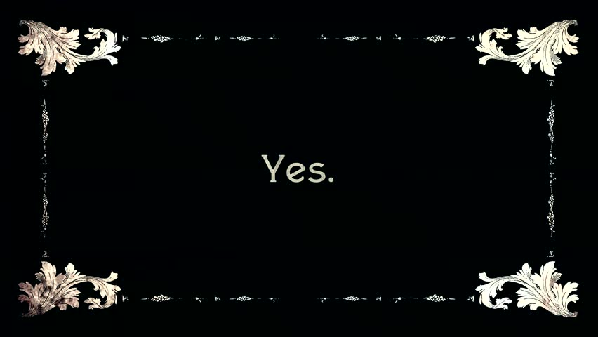 A re-created film frame from the silent movies era, showing intertitle text messages: Yes, No, Maybe, Yep, Nope, Dunno, I Don't Know.