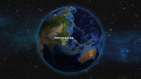 THAILAND PHITSANULOK ZOOM IN FROM SPACE