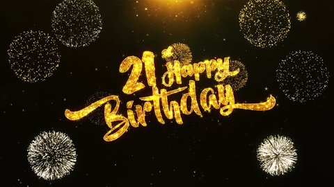21st Happy Birthday Text Greeting and Wishes card Made from Glitter Particles From Golden Firework display on Black Night Motion Background. for celebration, party, greeting card, invitation card.
