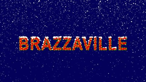 New Year text capital name BRAZZAVILLE. Snow falls. Christmas mood, looped video. Alpha channel Premultiplied - Matted with deep blue RGB(04:00:5B)