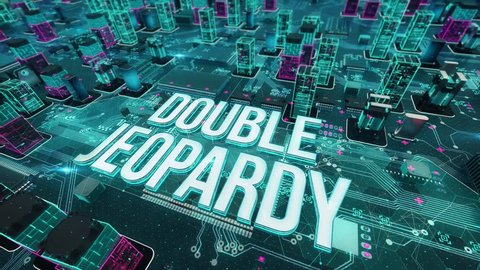 Double jeopardy with digital technology concept