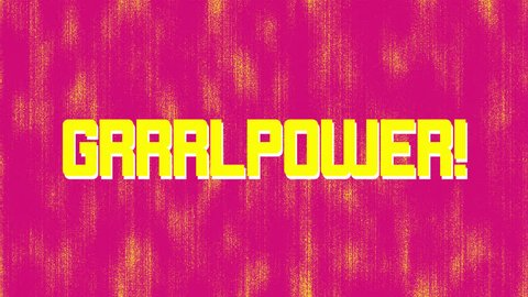 Grrrl Power title design typography on an animated Pink and Yellow punk background