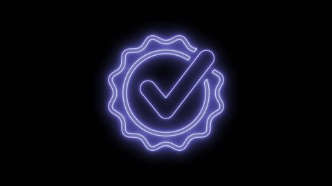 Checkmark certificate symbol. Animated symbol icon 4K. Neon effect, linear and alpha channel.