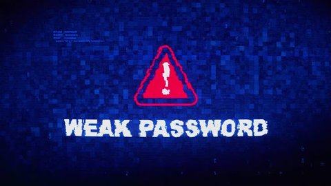 Weak password text digital noise glitch effect tv screen loop background   login and password with system error security ,hacking alert , cyber crime  attack computer error distortion message
