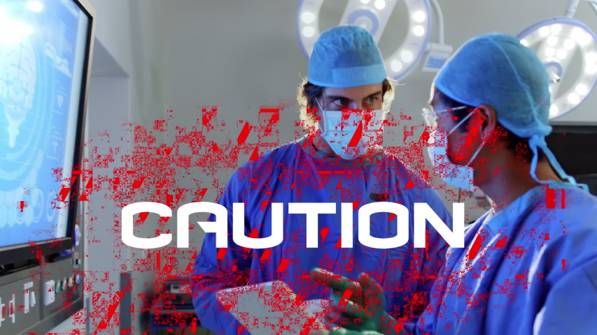 Animation of the word Caution written in white letters in red frame over male and female doctors wearing protective clothing and face mask standing in a surgery room, looking at the x ray scan in the | Shutterstock HD Video #1049623627