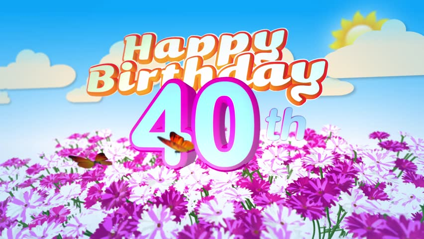 Happy 40th Birthday Card with Stock Footage Video (100% Royalty
