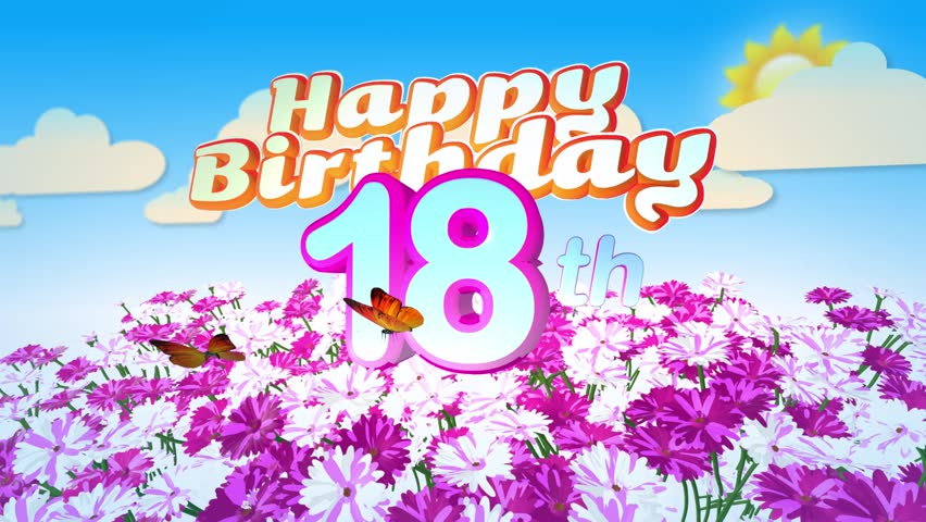 Digital animation of birthday gift exploding with balloon eighteen animated happy 18th birthday card with a field of flowers while two little butterflys circulating around negle Gallery