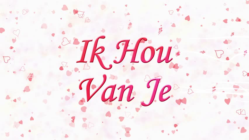 "text in dutch ""ik hou van je"""