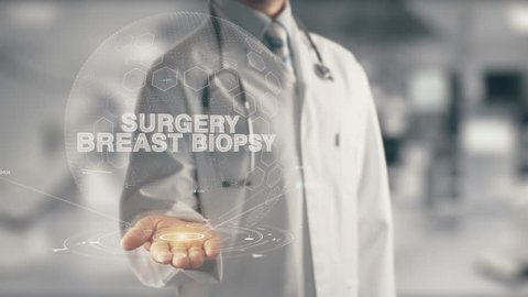 Doctor holding in hand Surgery Breast Biopsy