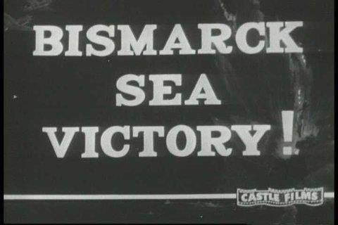 1940s - Newsreel story: Bismarck sea victory