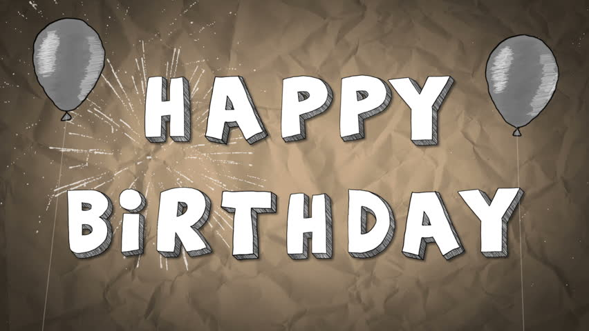 Happy Birthday To You! Let's celebrate your special day! /Happy Birthday - time lapse animation/ , childhood, sketch, sparks, firework, congratulating, balloons.  Please see similar in portfolio.